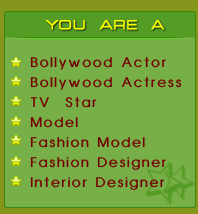 You Are A Bollywood Actor, Bollywood Actress, Tv Star, Model, Fashion Model, Fashion Designer, Interior Designer